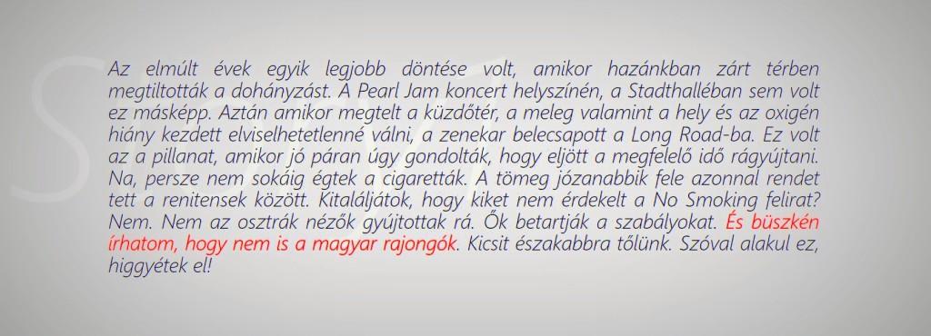 A magyar rajongók tisztelik a szabályokat, és élvezik a koncertet...